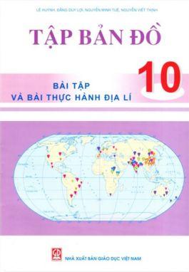 Tập bản đồ bài tập và thực hành địa lí