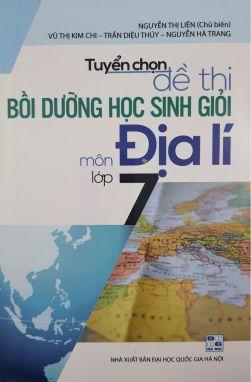 Tuyển chọn đề thi bồi dưỡng HSG Địa lý 7