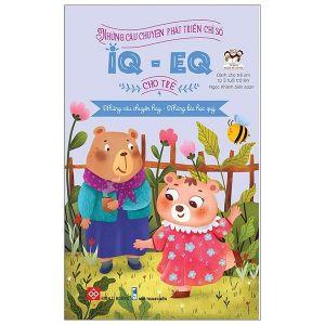 Những câu chuyện phát triển chỉ số IQ-EQ cho trẻ (gộp mã) ĐTY